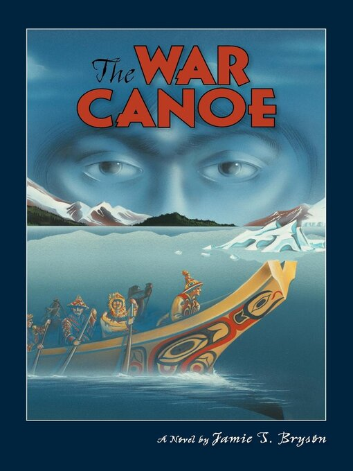 Title details for The War Canoe by Jamie S Bryson - Available