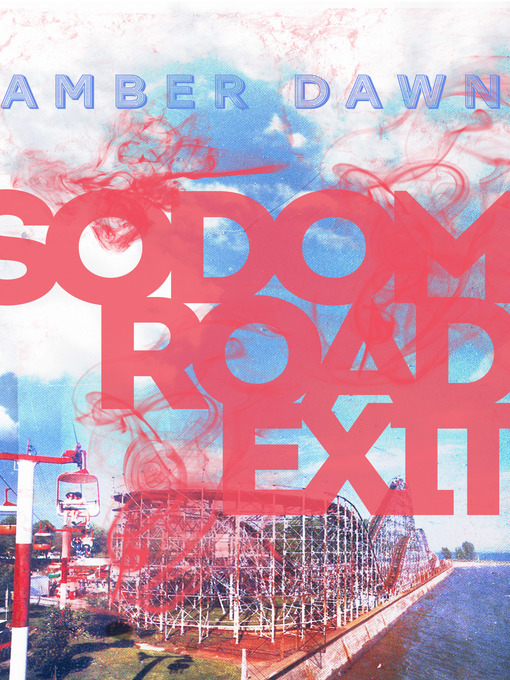 Title details for Sodom Road Exit by Amber Dawn - Available