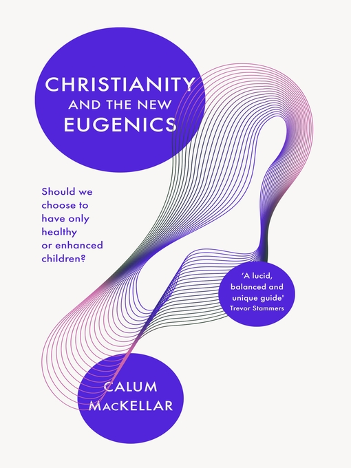 Title details for Christianity and the New Eugenics by Calum MacKellar - Available