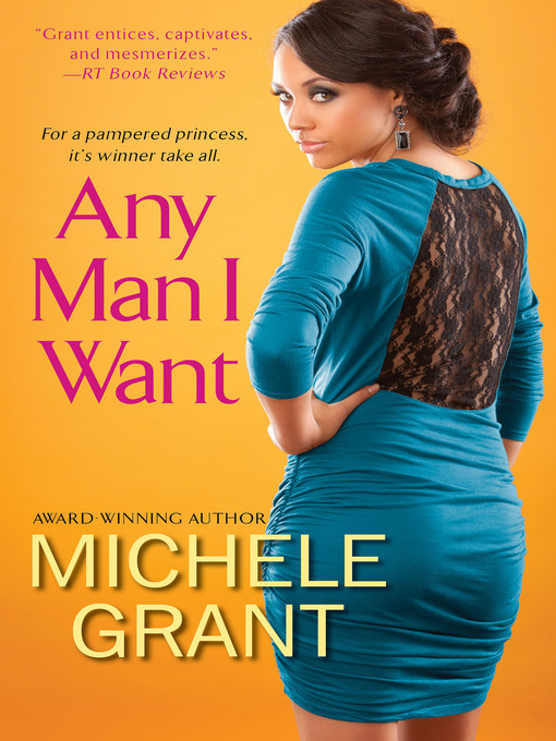 Title details for Any Man I Want by Michele Grant - Wait list