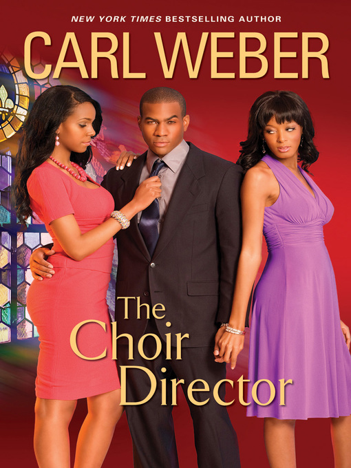 Title details for The Choir Director by Carl Weber - Available