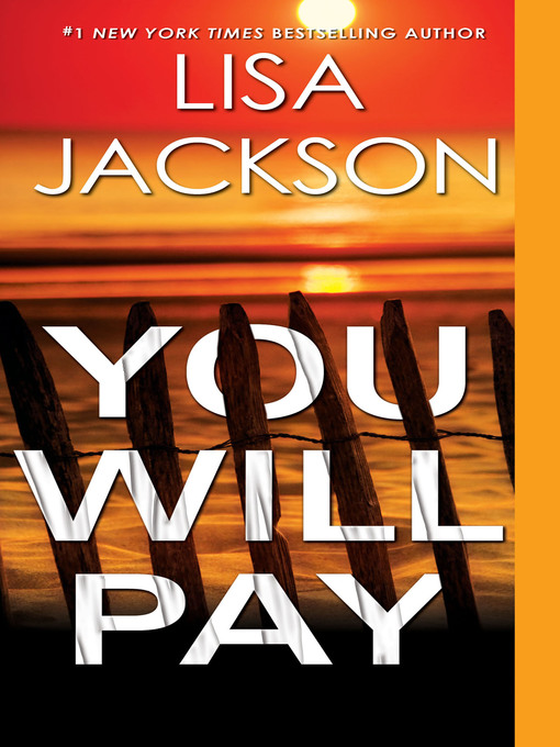 Title details for You Will Pay by Lisa Jackson - Available