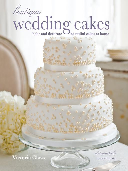 Title details for Boutique Wedding Cakes by Victoria Glass - Wait list