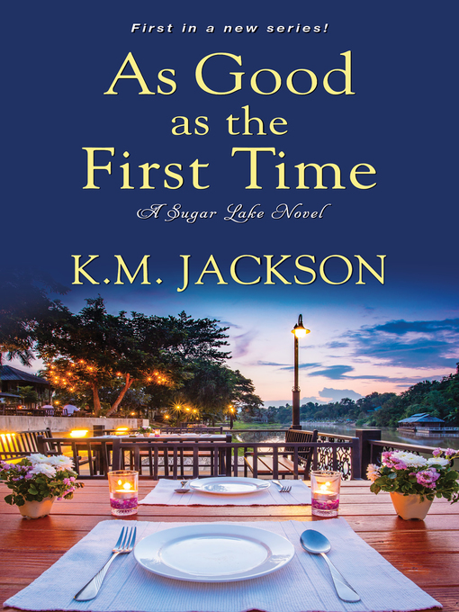 Title details for As Good as the First Time by K.M. Jackson - Available