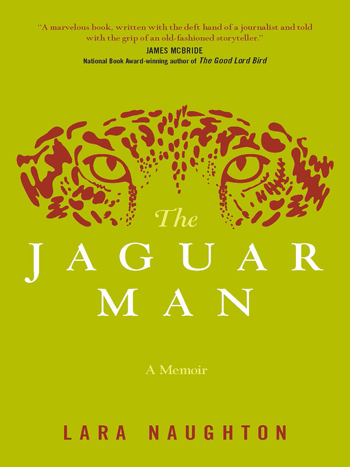 Title details for The Jaguar Man by Lara Naughton - Available