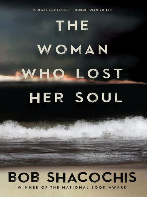 Title details for The Woman Who Lost Her Soul by Bob Shacochis - Wait list