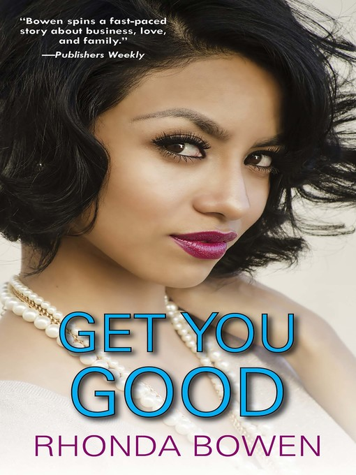 Title details for Get You Good by Rhonda Bowen - Available