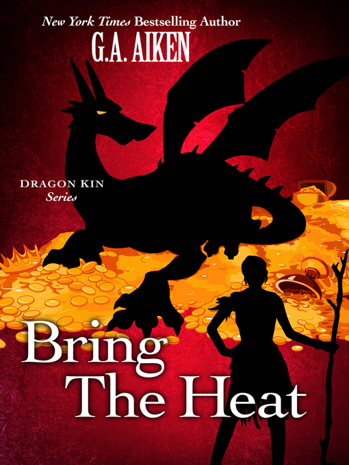 Title details for Bring the Heat by G.A. Aiken - Available