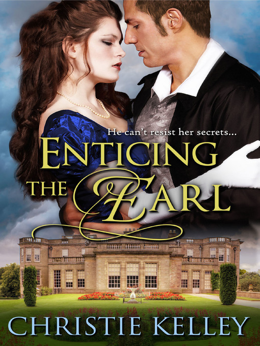 Title details for Enticing the Earl by Christie Kelley - Available