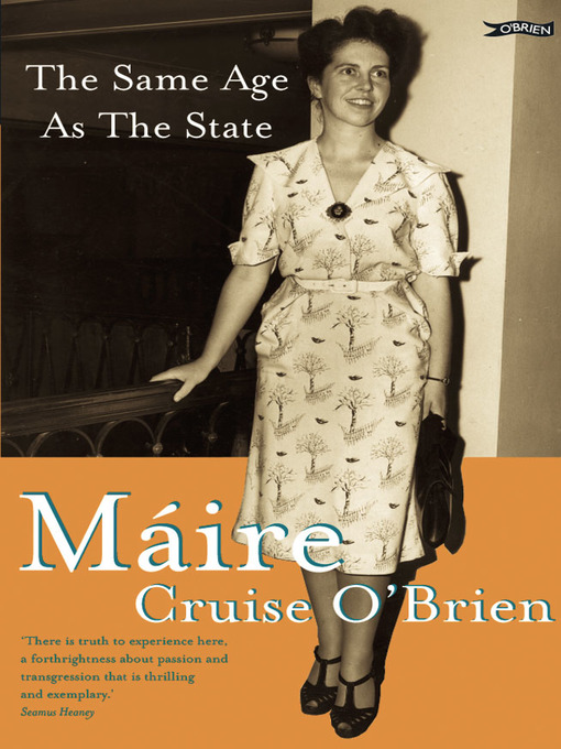 Title details for The Same Age as the State by Máire Cruise O'Brien - Available