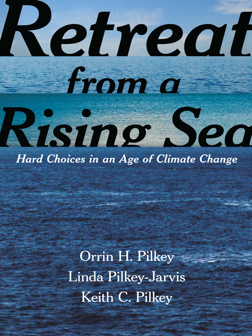 Title details for Retreat from a Rising Sea by Orrin H. Pilkey - Available