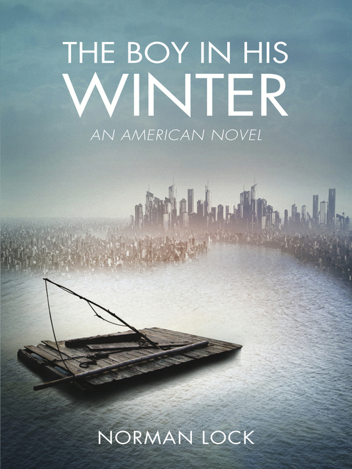 Title details for The Boy in His Winter by Norman Lock - Available