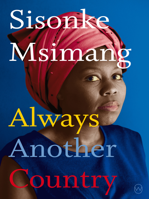 Title details for Always Another Country by Sisonke Msimang - Available