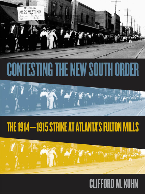 Title details for Contesting the New South Order by Clifford M. Kuhn - Wait list