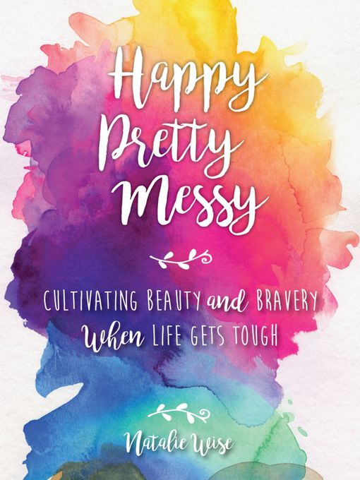 Title details for Happy Pretty Messy by natalie Wise - Wait list