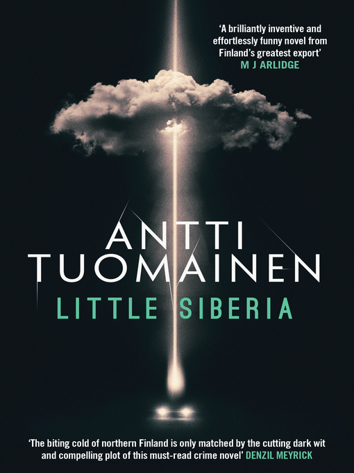 Title details for Little Siberia by Antti Tuomainen - Available