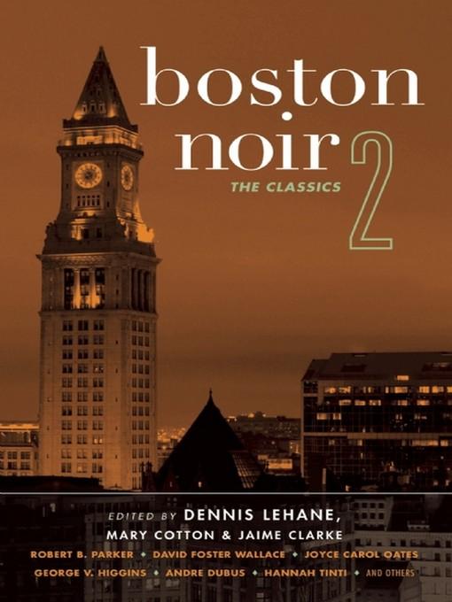 Title details for Boston Noir 2 by Dennis Lehane - Available