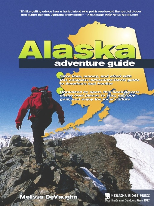Title details for Alaska Adventure Guide by Melissa DeVaughn - Available