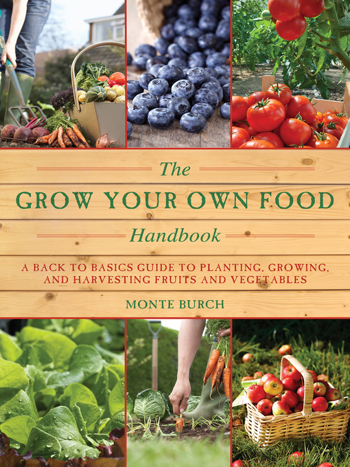 Title details for The Grow Your Own Food Handbook by Monte Burch - Wait list