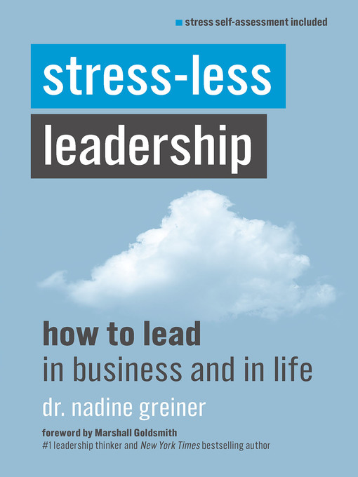 Title details for Stress-Less Leadership by Nadine Greiner - Available