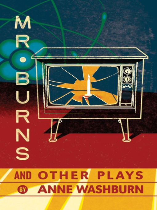 Title details for Mr. Burns and Other Plays by Anne Washburn - Available