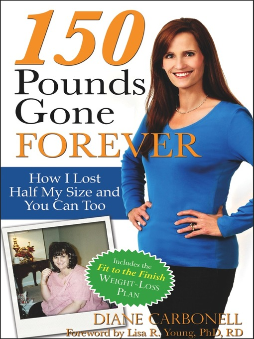 Title details for 150 Pounds Gone Forever by Diane Carbonell - Available