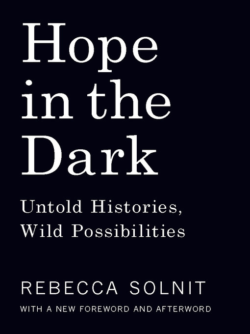 Title details for Hope in the Dark by Rebecca Solnit - Available
