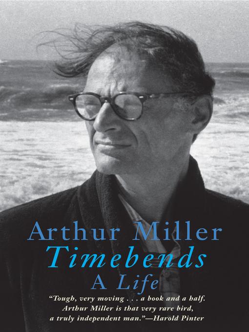 Title details for Timebends by Arthur Miller - Wait list