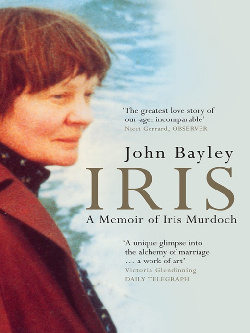 Title details for Iris by John Bayley - Available