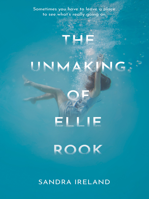 Title details for The Unmaking of Ellie Rook by Sandra Ireland - Available