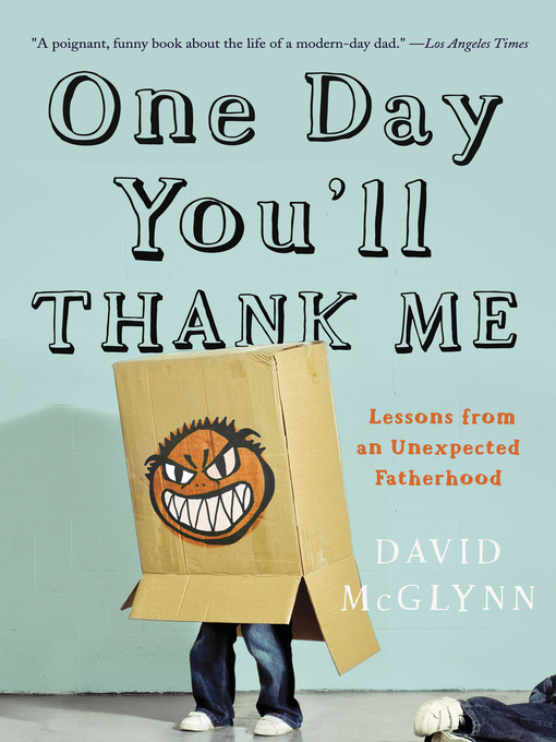 Title details for One Day You'll Thank Me by David McGlynn - Available