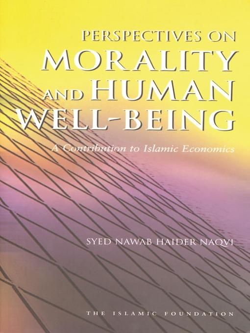 Title details for Perspectives on Morality and Human Well-Being by Syed Nawab Haider Naqvi - Available