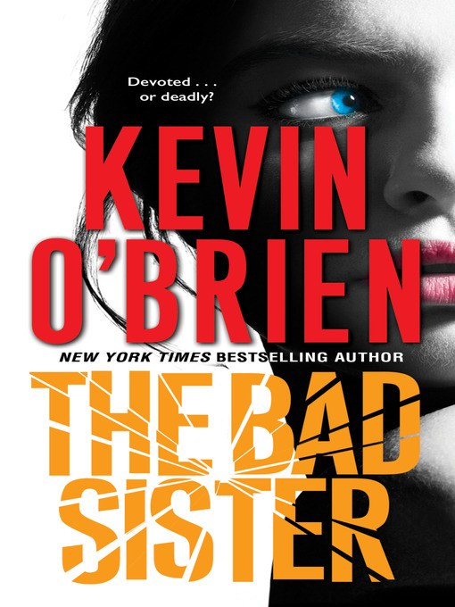 Title details for The Bad Sister by Kevin O'Brien - Available