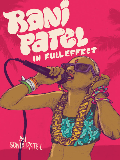Title details for Rani Patel In Full Effect by Sonia Patel - Available