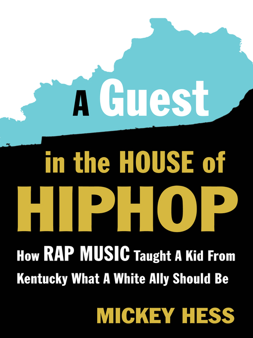 Title details for A Guest in the House of Hip-Hop by Mickey Hess - Wait list