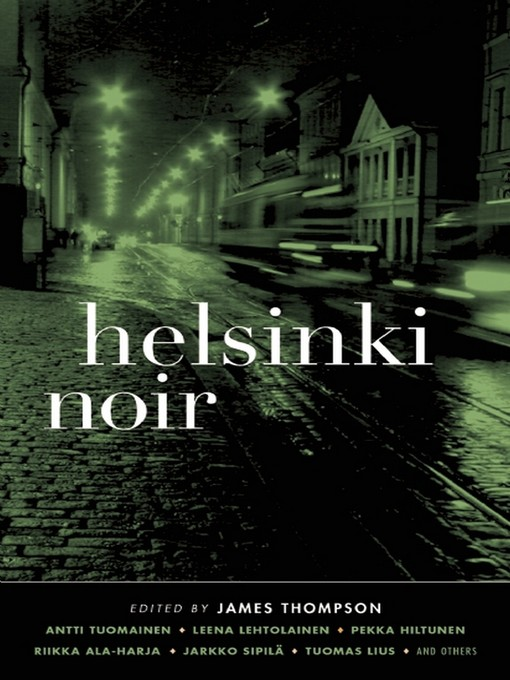 Title details for Helsinki Noir by James Thompson - Available