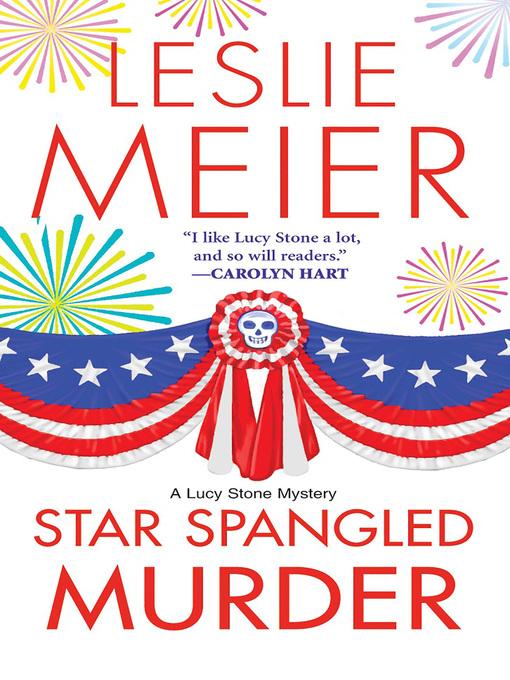Title details for Star Spangled Murder by Leslie Meier - Wait list