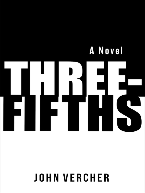 Title details for Three-Fifths by John Vercher - Available