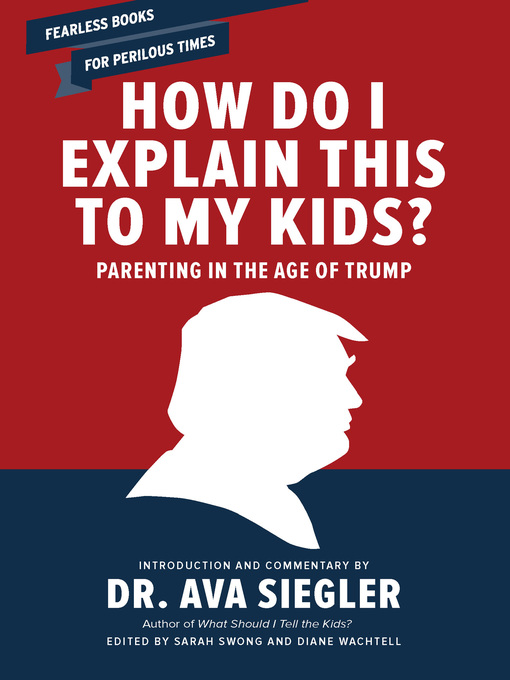Title details for How Do I Explain This to My Kids? by Dr. Ava L. Siegler - Available