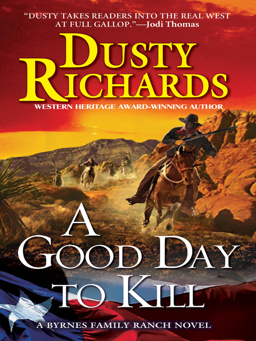 Title details for A Good Day to Kill a Byrnes Family Ranch Western by Dusty Richards - Available