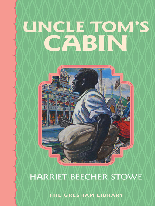 an analysis of the novel uncle toms cabin by harriet beecher stowe
