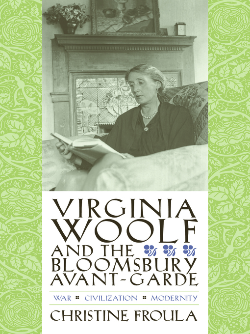 Title details for Virginia Woolf and the Bloomsbury Avant-garde by Christine Froula - Available