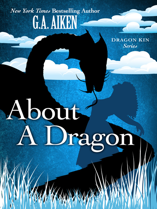 Title details for About a Dragon by G.A. Aiken - Available
