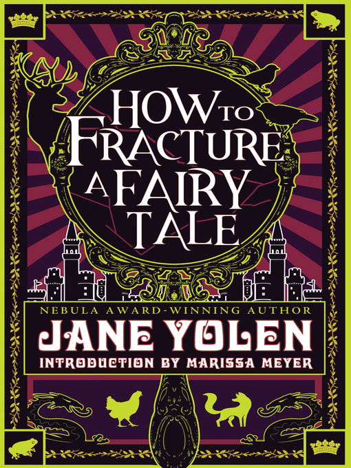 Title details for How to Fracture a Fairy Tale by Jane Yolen - Wait list