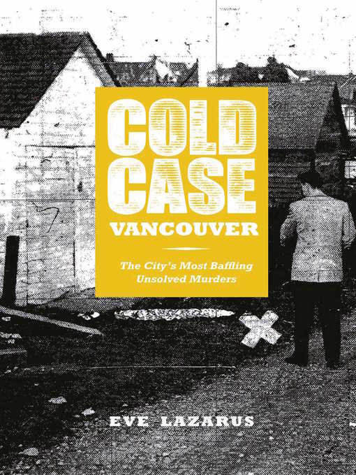 Title details for Cold Case Vancouver by Eve Lazarus - Available