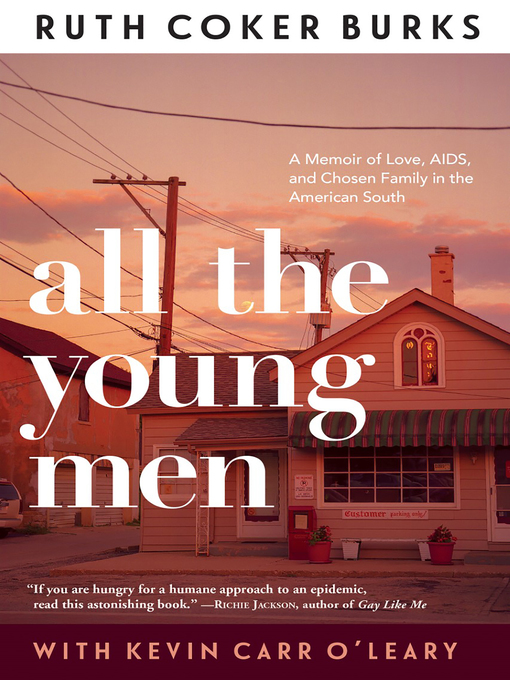 Title details for All the Young Men by Ruth Coker Burks - Available
