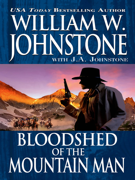 Title details for Bloodshed of the Mountain Man by William W. Johnstone - Available