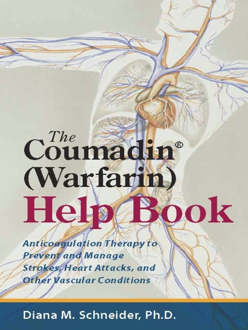 Title details for The Coumadin® (Warfarin) Help Book by Diana M. Schneider - Available