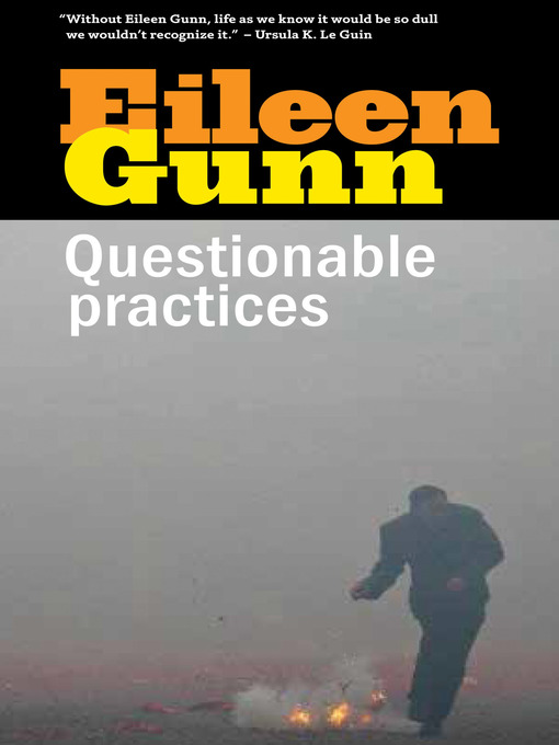 Title details for Questionable Practices by Eileen Gunn - Available
