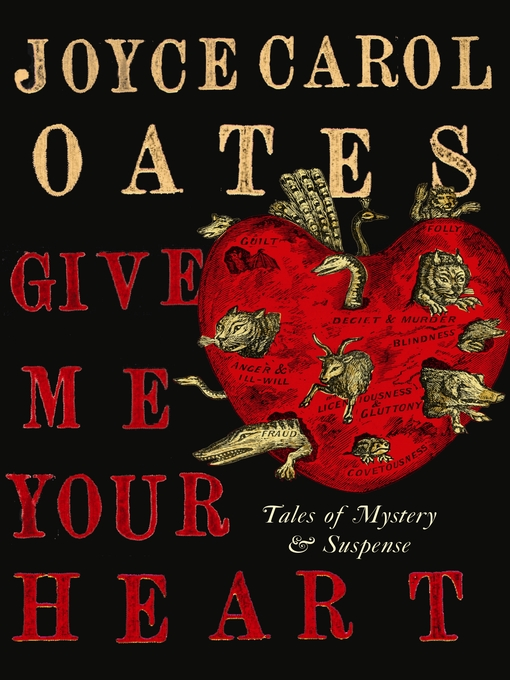 Title details for Give Me Your Heart by Joyce Carol Oates - Available